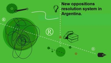 NEW OPPOSITIONS RESOLUTION SYSTEM IN ARGENTINA.